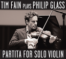 Tim Fain Plays Philip Glass, Partita for Solo Violin